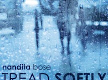 Interview with Nandita Bose, author of 'Tread Softly'